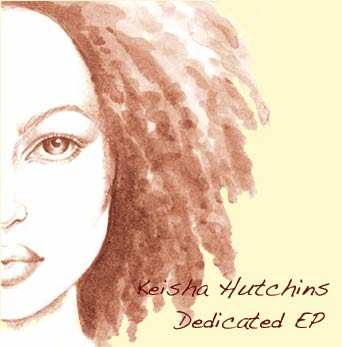 Keisha Hutchins - Dedicated EP
